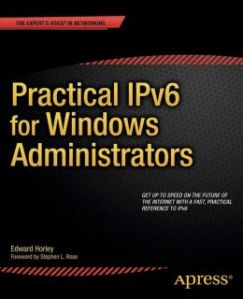 Practical IPv6 for Windows Administrators